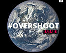 13 August 2015 is Earth Overshoot Day