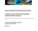 The Live Reef Food Fish Trade. A Supply Chain Review and Market Intervention Analysis