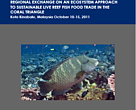 Regional Exchange on an Ecosystem Approach to Sustainable LRFFT in the Coral Triangle