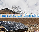 The Green Climate Fund needs strong rules to stop 'climate finance' going to climate polluting projects