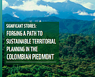Significant Stories: Forging a Path to Sustainable Territorial Planning in the Colombian Piedmont