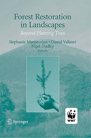 WWF book: Forest Restoration in Landscapes - Beyond Planting Trees