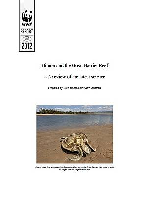 Diuron and the Great Barrier Reef – A review of the latest science