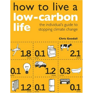 How to Live a Low carbon Life by Chris Goodall  	© Earthscan Publications Ltd