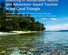 Investing in Sustainable Nature and Adventure - based Tourism in the Coral Triangle
