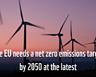 The EU needs a net zero emissions target for 2050 latest