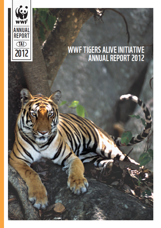 Tigers Alive Initiative Annual Report 2012 | WWF