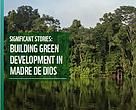Significant Stories: Building Green Development in Madre de Dios