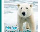 WWF Polar Bear Circumpolar Action Plan Scorecard