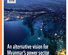 "Front page of a brief for ""An alternative vision for Myanmar's power sector"" report"