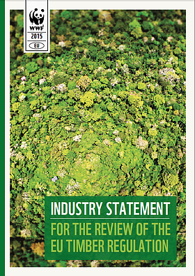 WWF Industry statement for the Review of the EU Timber regulation  	© WWF-UK