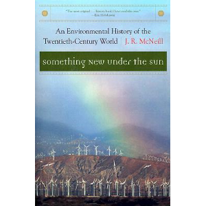 Something New Under the Sun: An Environmental History of the World in the 20th Century (the Global ...  	© W. W. Norton & Company