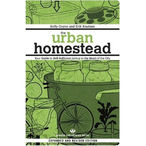 The Urban Homestead: Your Guide to Self-Sufficient Living in the Heart of the City by Kelly Coyne ...  	© Process