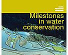 Milestones in Water Conservation