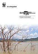 To dam or not to dam? Five years on from the World Commission on Dams  	© Ute Collier / WWF