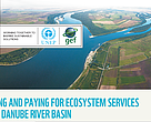 Valuing and paying for ecosystem services in the Danube basin