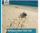 Workshop on Marine Turtle Trade in  the Coral Triangle