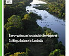 Annual Report 2013-2014 Conservation and Sustainable Development: Striking a Balance in Cambodia