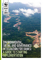 Cover for Environmental, Social and Governance Integration for Banks: A Guide to Starting Implementation © WWF