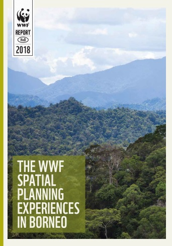 The WWF Spatial Planning Experiences in Borneo, Heart of Borneo, HoB